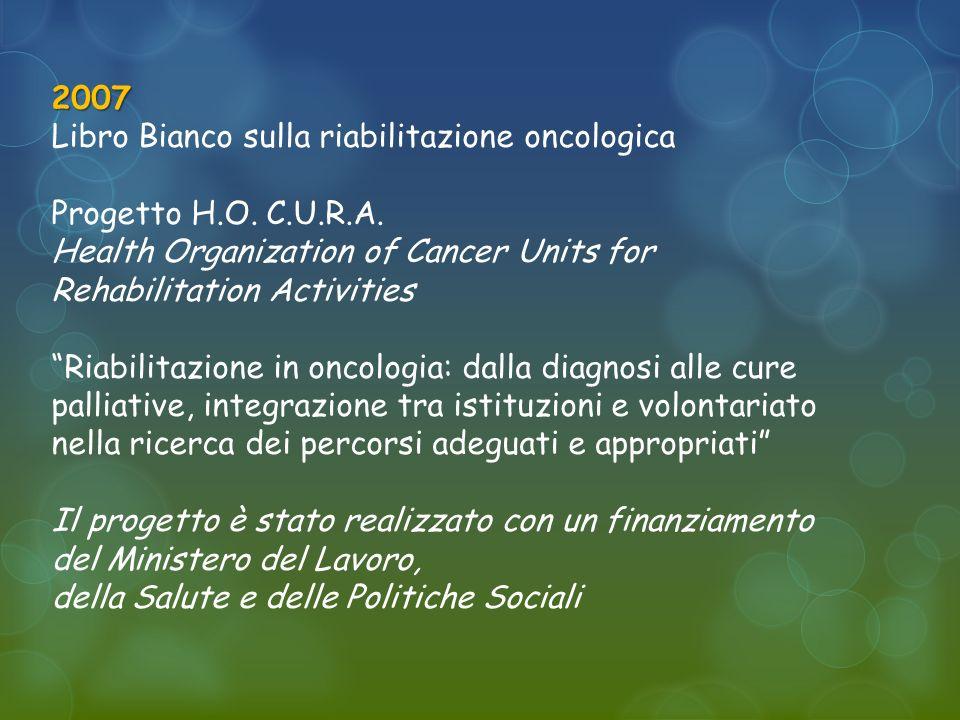 2007 Libro Bianco sulla riabilitazione oncologica Progetto H.O.