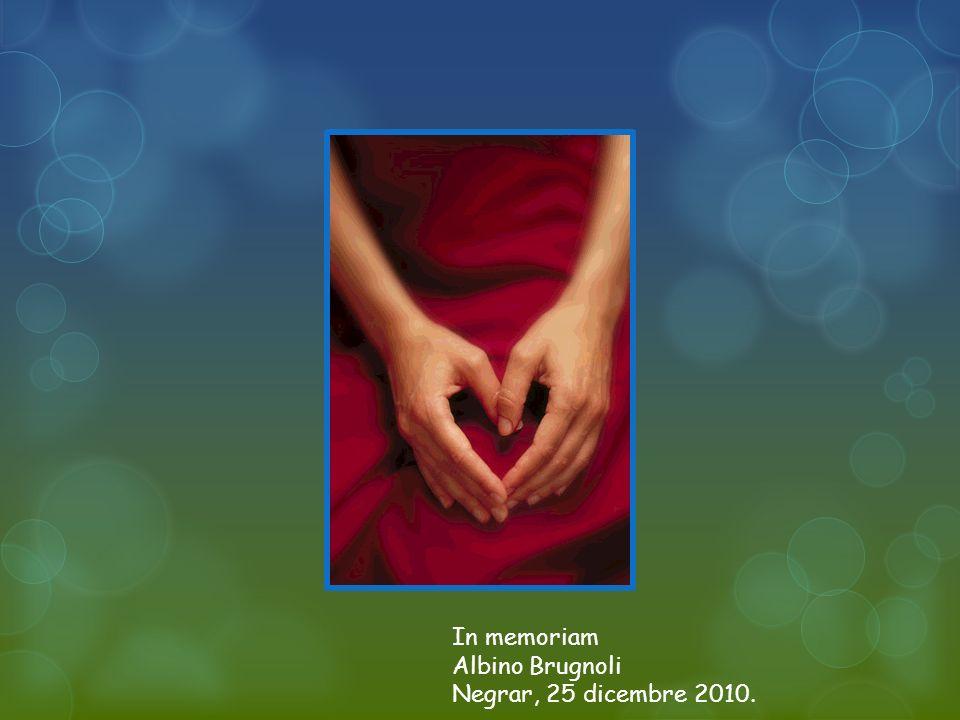 In memoriam Albino Brugnoli Negrar, 25 dicembre 2010.