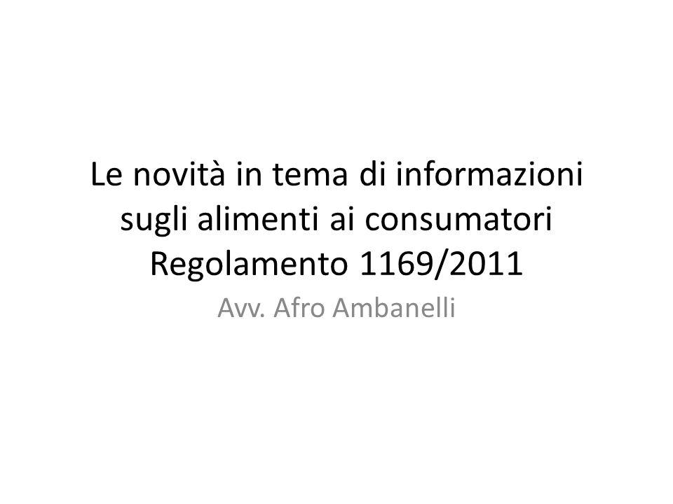 Le novità in tema di informazioni sugli alimenti ai consumatori Regolamento 1169/2011 Avv.