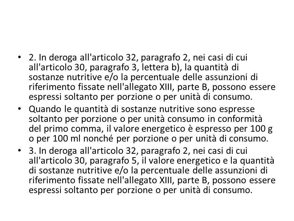 2. In deroga all'articolo 32, paragrafo 2, nei casi di cui all'articolo 30, paragrafo 3, lettera b), la quantità di sostanze nutritive e/o la percentu