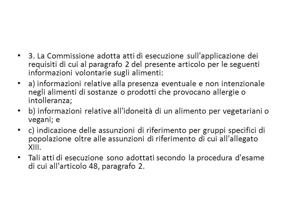 3. La Commissione adotta atti di esecuzione sull'applicazione dei requisiti di cui al paragrafo 2 del presente articolo per le seguenti informazioni v