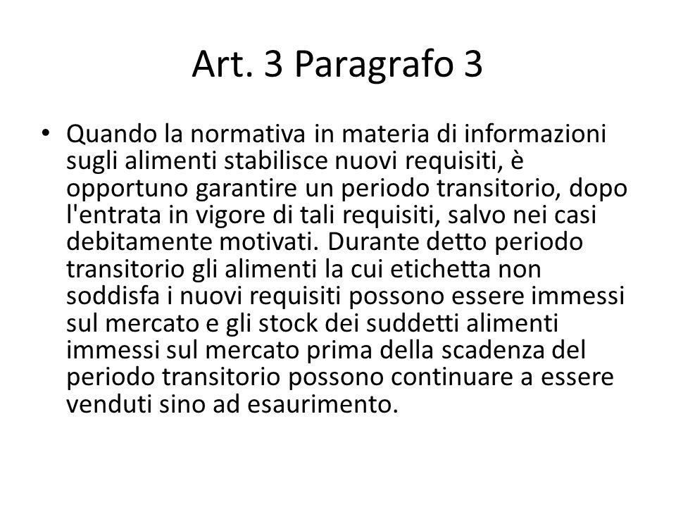 Art. 3 Paragrafo 3 Quando la normativa in materia di informazioni sugli alimenti stabilisce nuovi requisiti, è opportuno garantire un periodo transito