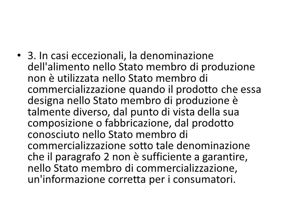 3. In casi eccezionali, la denominazione dell'alimento nello Stato membro di produzione non è utilizzata nello Stato membro di commercializzazione qua