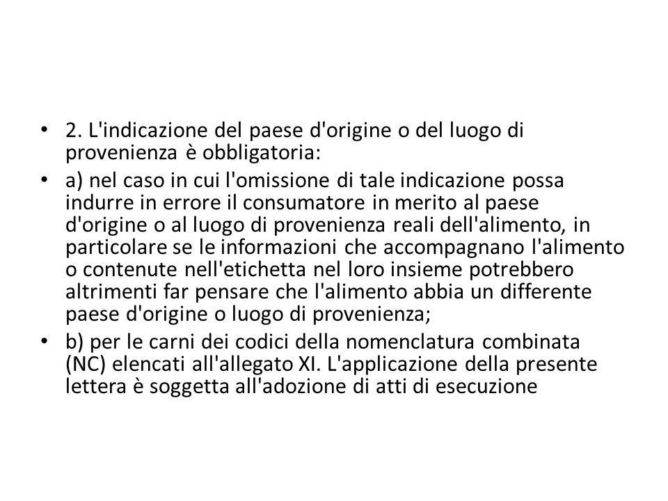 2. L'indicazione del paese d'origine o del luogo di provenienza è obbligatoria: a) nel caso in cui l'omissione di tale indicazione possa indurre in er