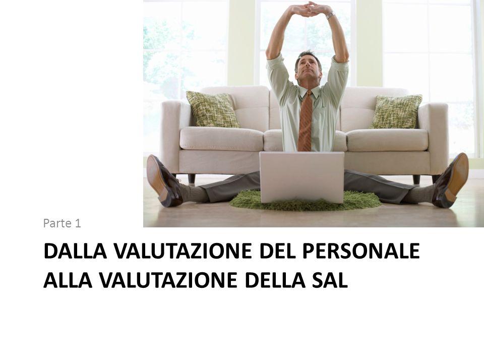 DALLA VALUTAZIONE DEL PERSONALE ALLA VALUTAZIONE DELLA SAL Parte 1