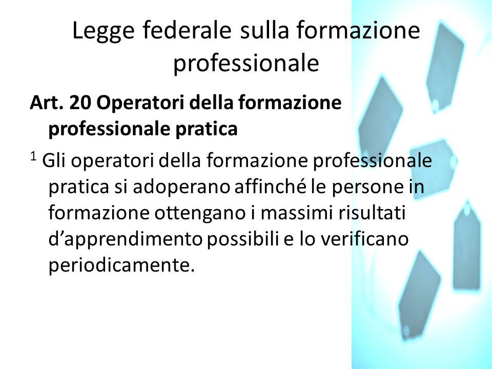 Ordinanza di formazione 2012 Articolo 16 3 Una volta al semestre, il formatore rileva in un rapporto relativo alle situazioni di apprendimento e di lavoro il livello raggiunto dalla persona in formazione.