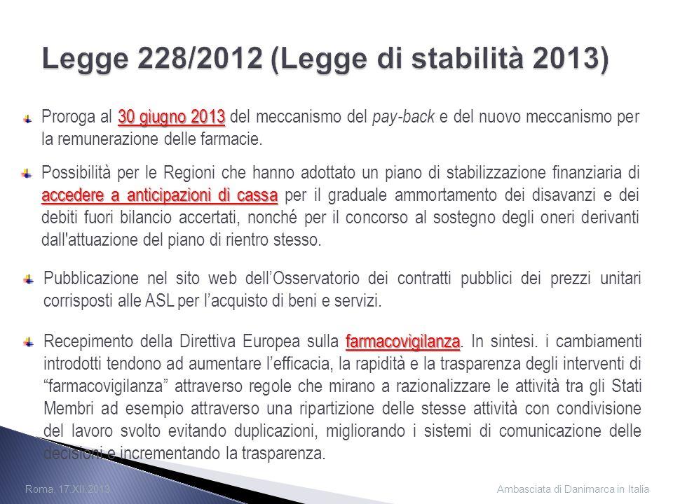 30 giugno 2013 Proroga al 30 giugno 2013 del meccanismo del pay-back e del nuovo meccanismo per la remunerazione delle farmacie.