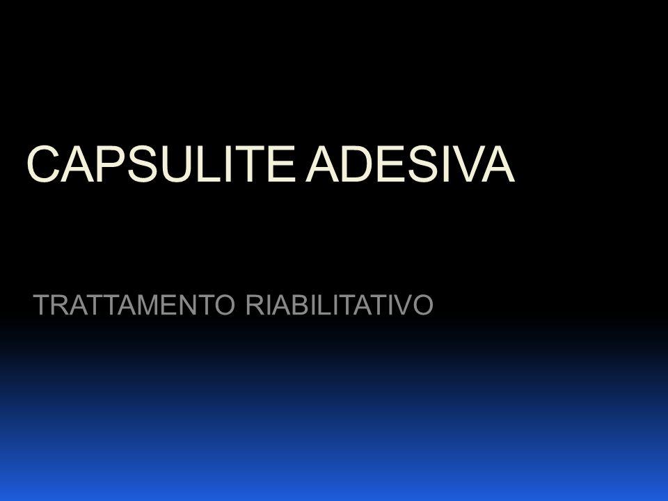 CAPSULITE ADESIVA TRATTAMENTO RIABILITATIVO