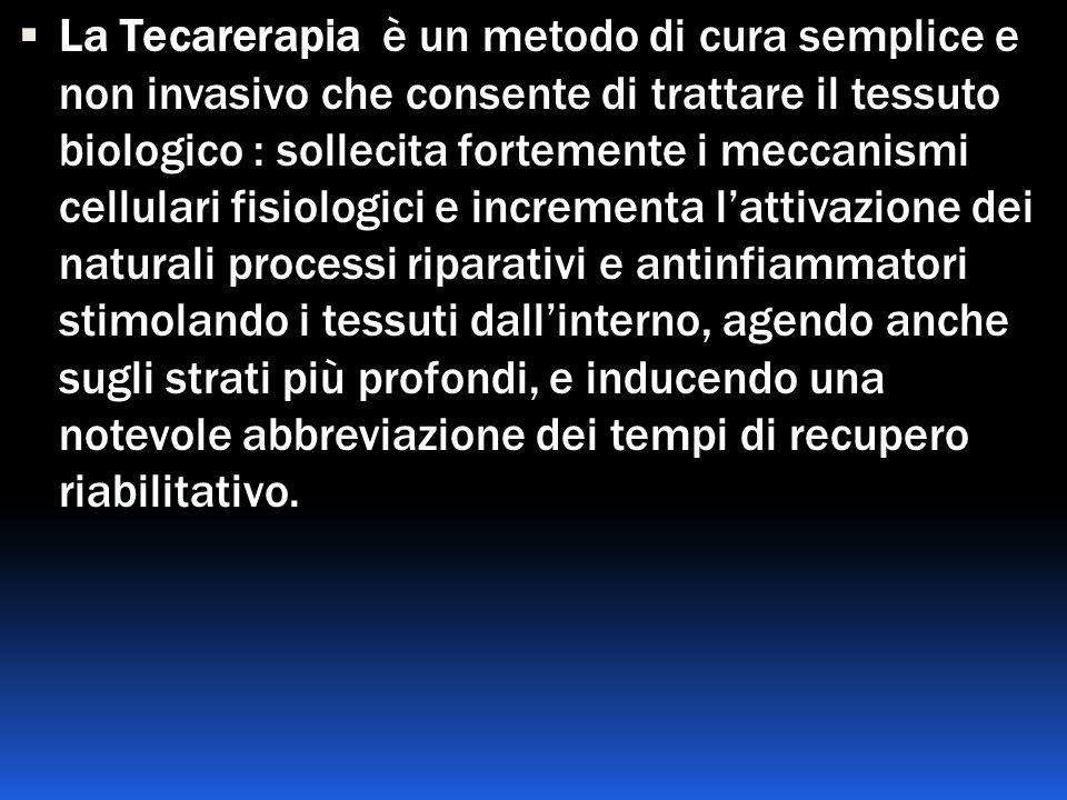 La Tecarerapia è un metodo di cura semplice e non invasivo che consente di trattare il tessuto biologico : sollecita fortemente i meccanismi cellulari