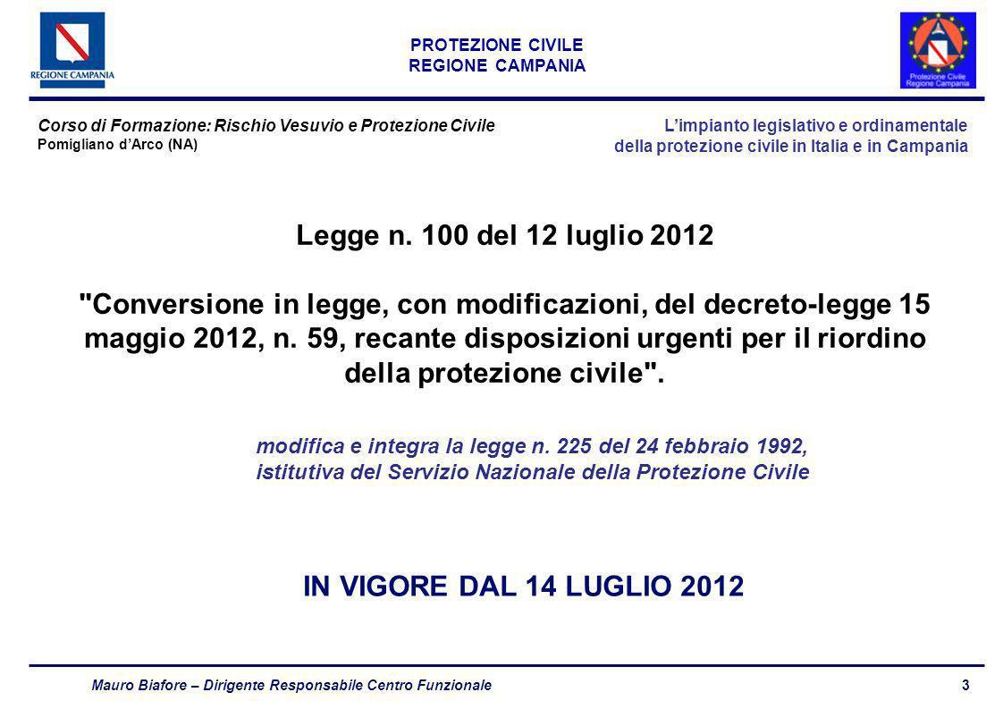 4 PROTEZIONE CIVILE REGIONE CAMPANIA Mauro Biafore – Dirigente Responsabile Centro Funzionale Legge n.