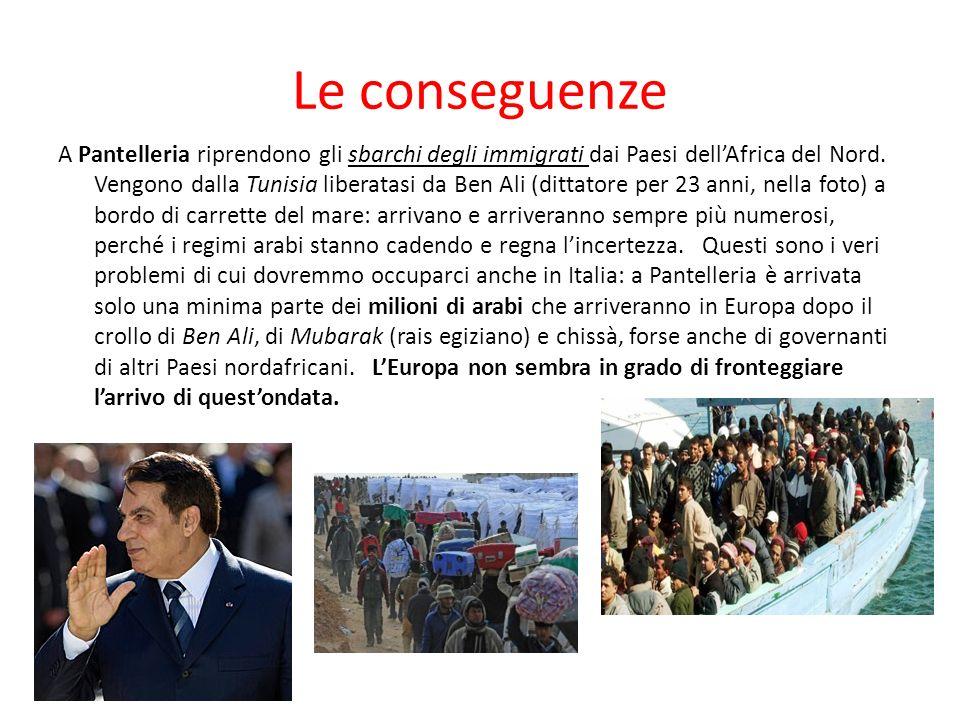 Le conseguenze A Pantelleria riprendono gli sbarchi degli immigrati dai Paesi dellAfrica del Nord.