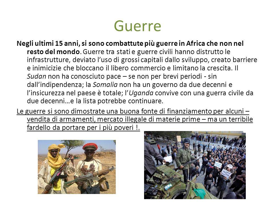 Guerre Negli ultimi 15 anni, si sono combattute più guerre in Africa che non nel resto del mondo.