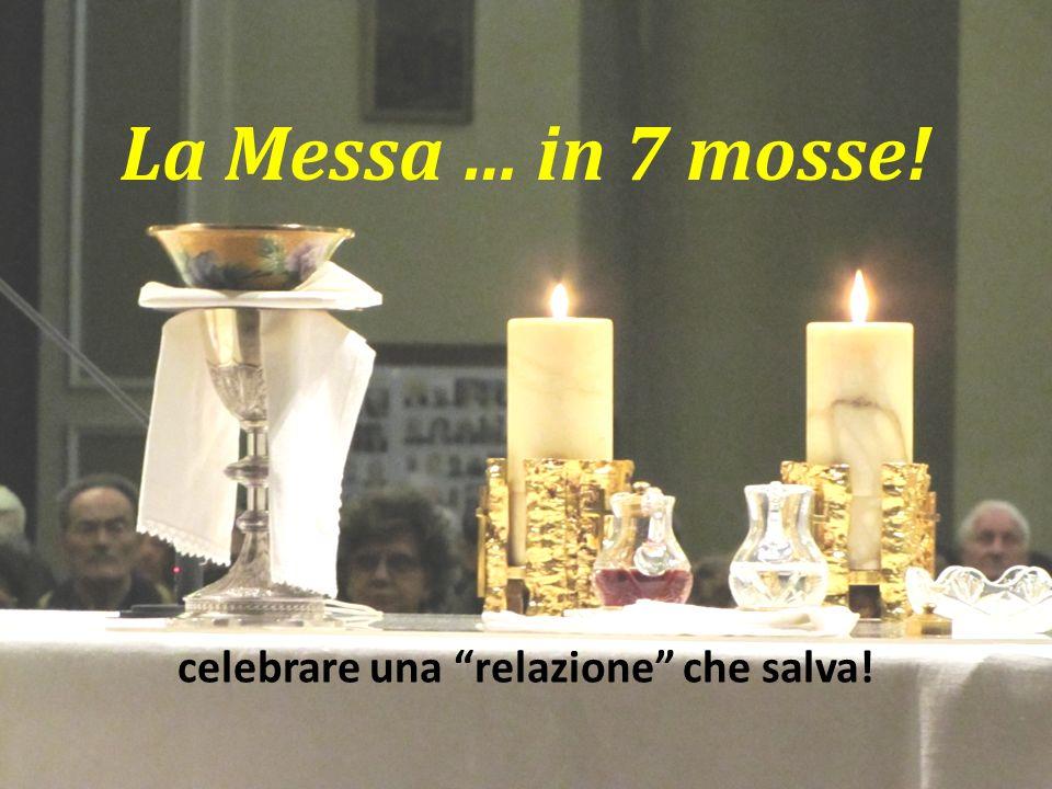 La Messa … in 7 mosse! celebrare una relazione che salva!