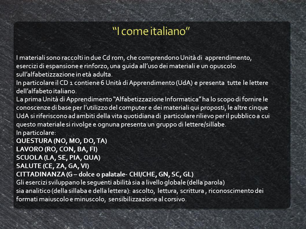 I materiali sono raccolti in due Cd rom, che comprendono Unità di apprendimento, esercizi di espansione e rinforzo, una guida alluso dei materiali e u