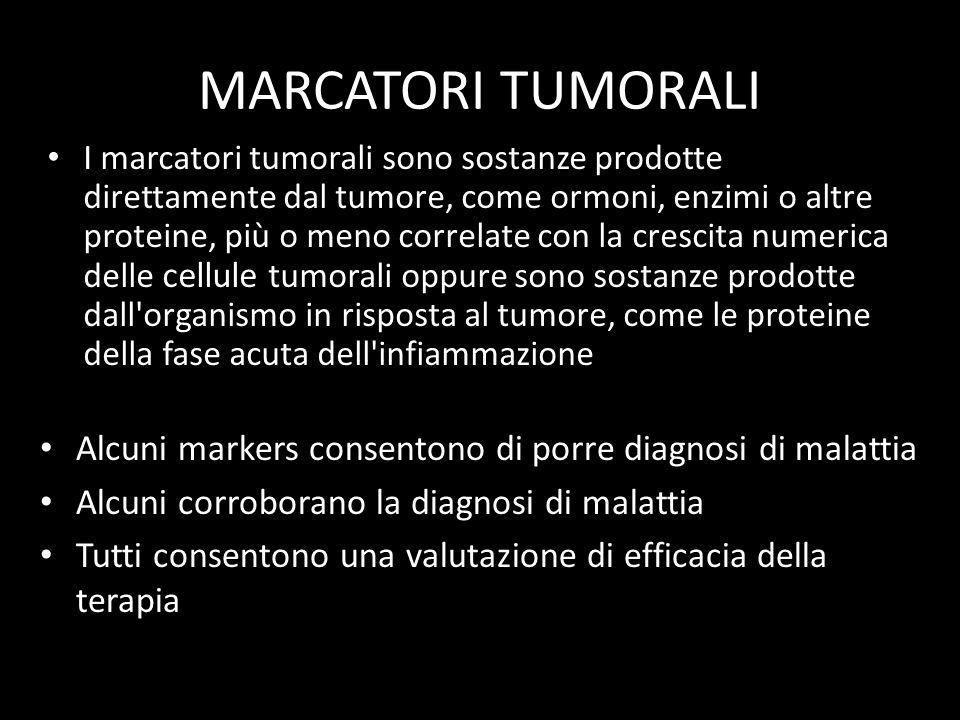 MARCATORI TUMORALI I marcatori tumorali sono sostanze prodotte direttamente dal tumore, come ormoni, enzimi o altre proteine, più o meno correlate con