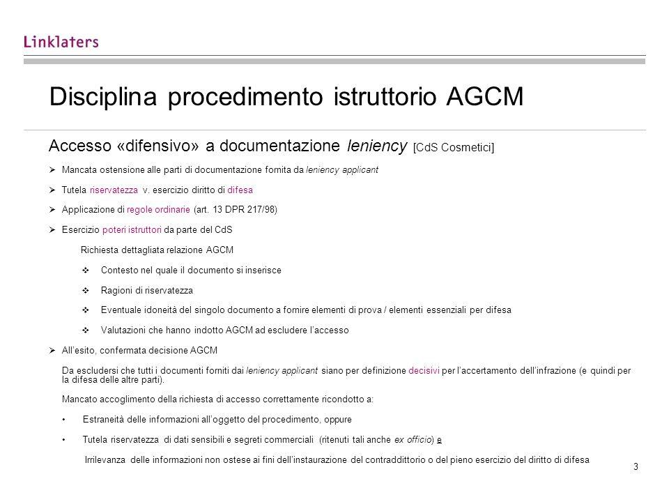3 Disciplina procedimento istruttorio AGCM Accesso «difensivo» a documentazione leniency [CdS Cosmetici] Mancata ostensione alle parti di documentazione fornita da leniency applicant Tutela riservatezza v.