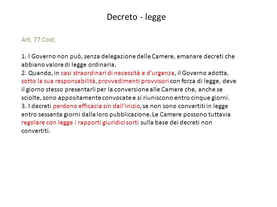 Decreto - legge Art. 77 Cost. 1.