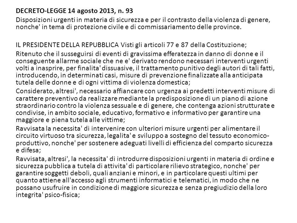 Ritenuta la straordinaria necessita e urgenza di apportare ulteriori modifiche e integrazioni alla legge 24 febbraio 1992, n.