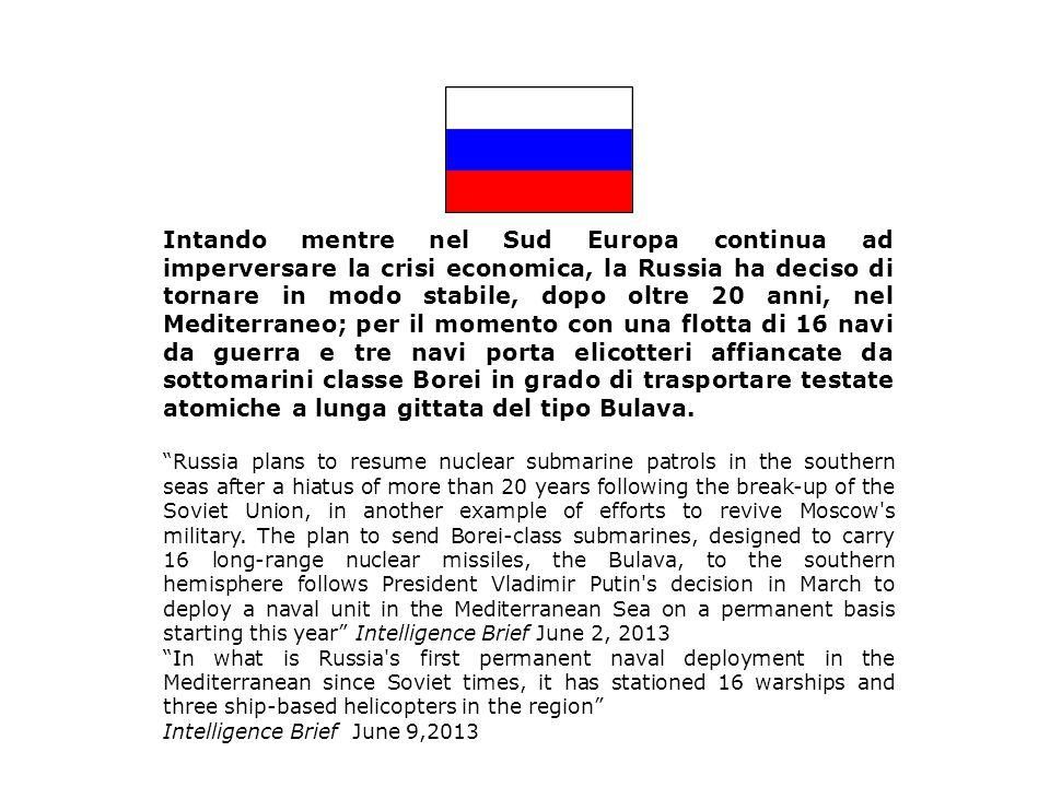 Intando mentre nel Sud Europa continua ad imperversare la crisi economica, la Russia ha deciso di tornare in modo stabile, dopo oltre 20 anni, nel Med