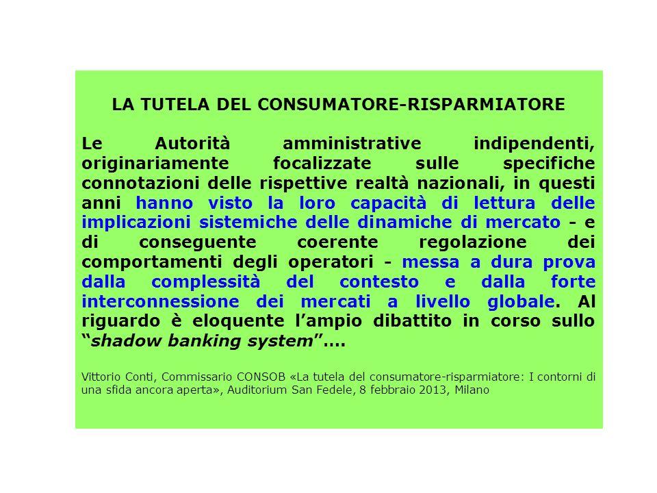 LA TUTELA DEL CONSUMATORE-RISPARMIATORE Le Autorità amministrative indipendenti, originariamente focalizzate sulle specifiche connotazioni delle rispe