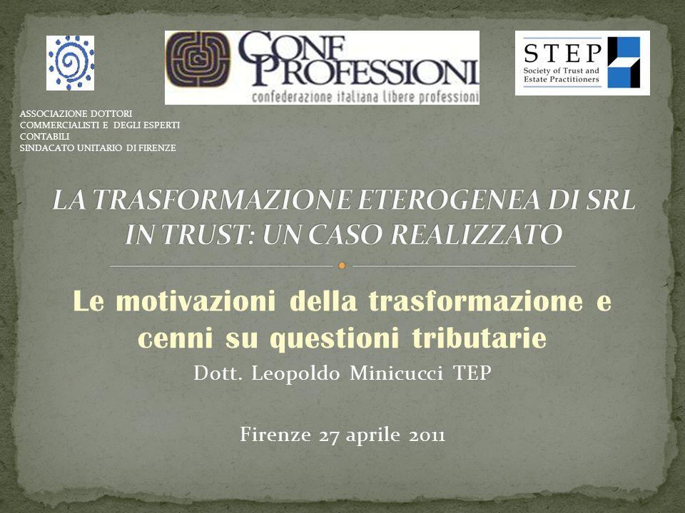 Le motivazioni della trasformazione e cenni su questioni tributarie Dott.