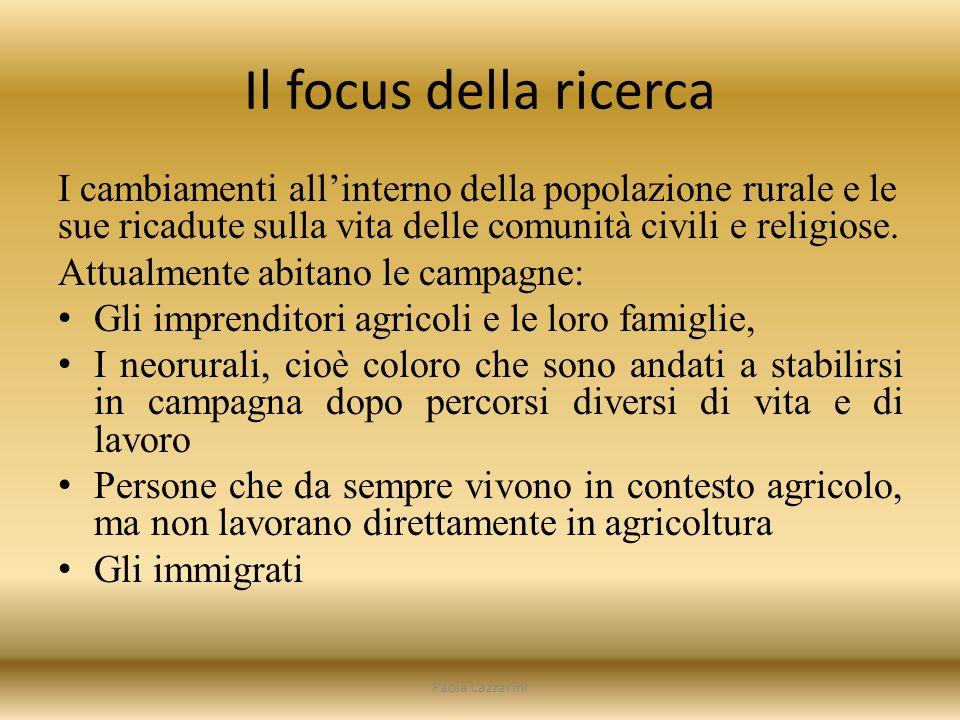 Il focus della ricerca I cambiamenti allinterno della popolazione rurale e le sue ricadute sulla vita delle comunità civili e religiose.