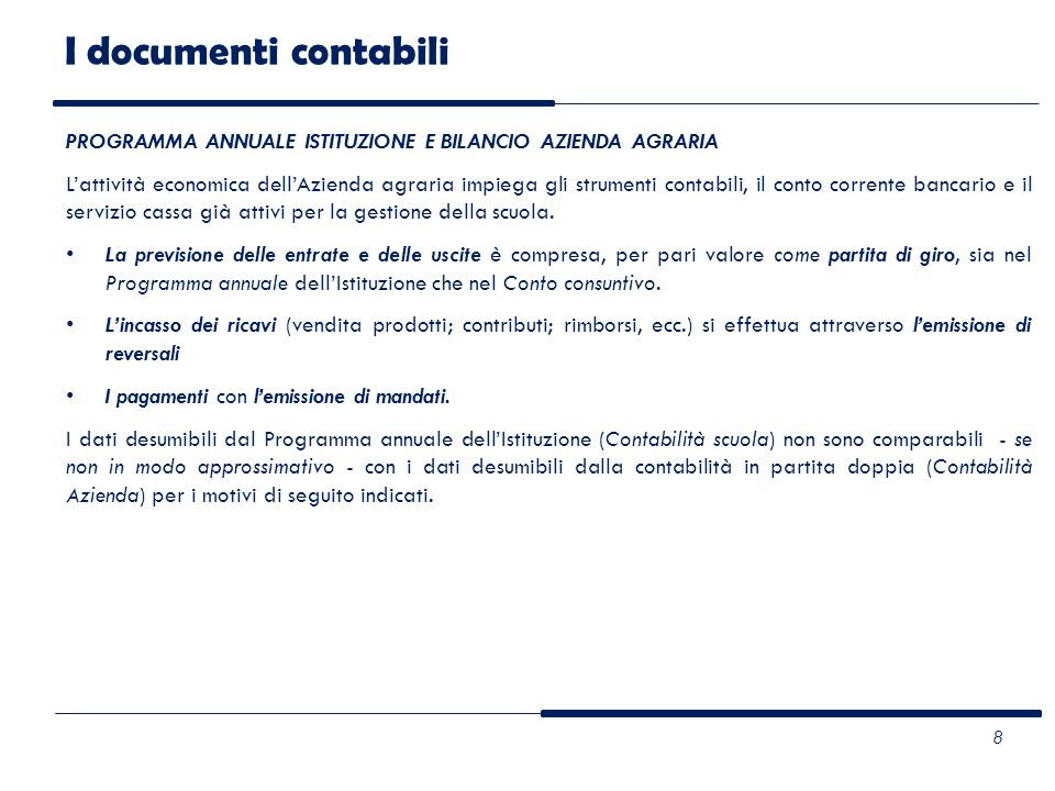 PROGRAMMA ANNUALE ISTITUZIONE E BILANCIO AZIENDA AGRARIA Lattività economica dellAzienda agraria impiega gli strumenti contabili, il conto corrente ba