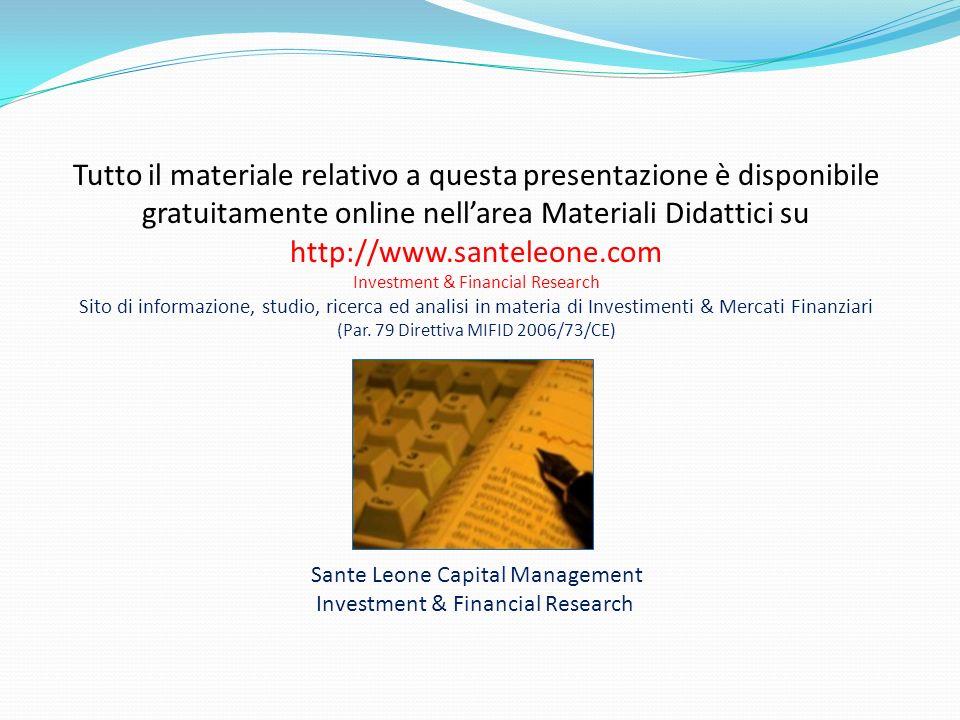Tutto il materiale relativo a questa presentazione è disponibile gratuitamente online nellarea Materiali Didattici su http://www.santeleone.com Invest