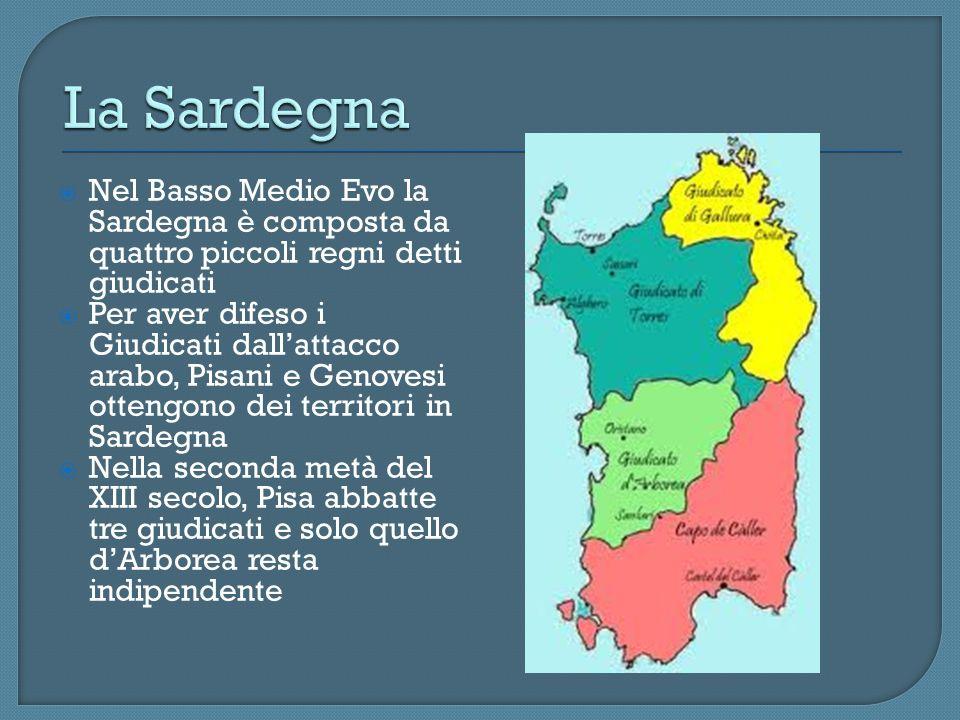 Nel Basso Medio Evo la Sardegna è composta da quattro piccoli regni detti giudicati Per aver difeso i Giudicati dallattacco arabo, Pisani e Genovesi o