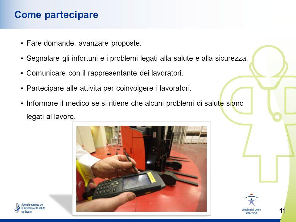 11 www.healthy-workplaces.eu Come partecipare Fare domande, avanzare proposte.