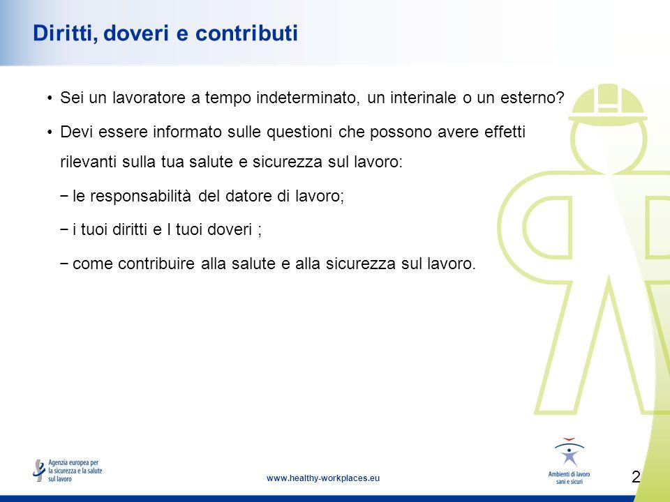 2 www.healthy-workplaces.eu Diritti, doveri e contributi Sei un lavoratore a tempo indeterminato, un interinale o un esterno.