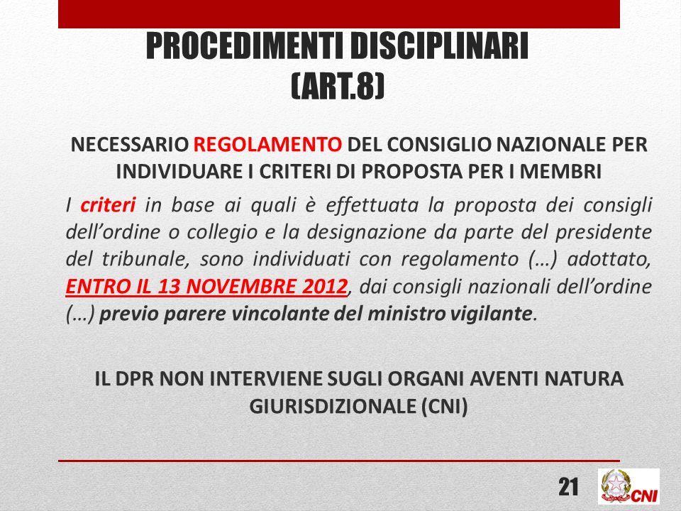 PROCEDIMENTI DISCIPLINARI (ART.8) NECESSARIO REGOLAMENTO DEL CONSIGLIO NAZIONALE PER INDIVIDUARE I CRITERI DI PROPOSTA PER I MEMBRI I criteri in base