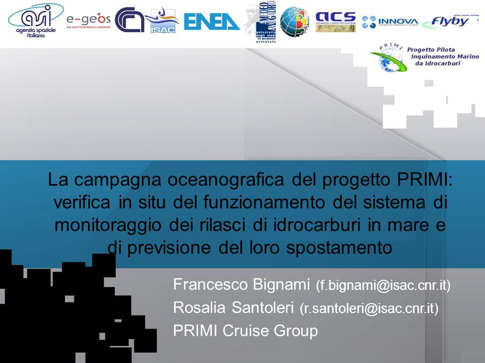 Workshop PRIMI (12 aprile 2011) - Il monitoraggio dallo spazio dellinquinamento marino da idrocarburi tra presente e futuro La campagna oceanografica