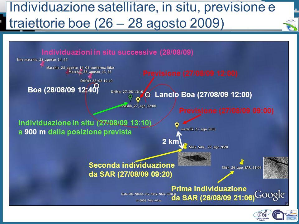 Workshop PRIMI (12 aprile 2011) - Il monitoraggio dallo spazio dellinquinamento marino da idrocarburi tra presente e futuro Seconda individuazione da