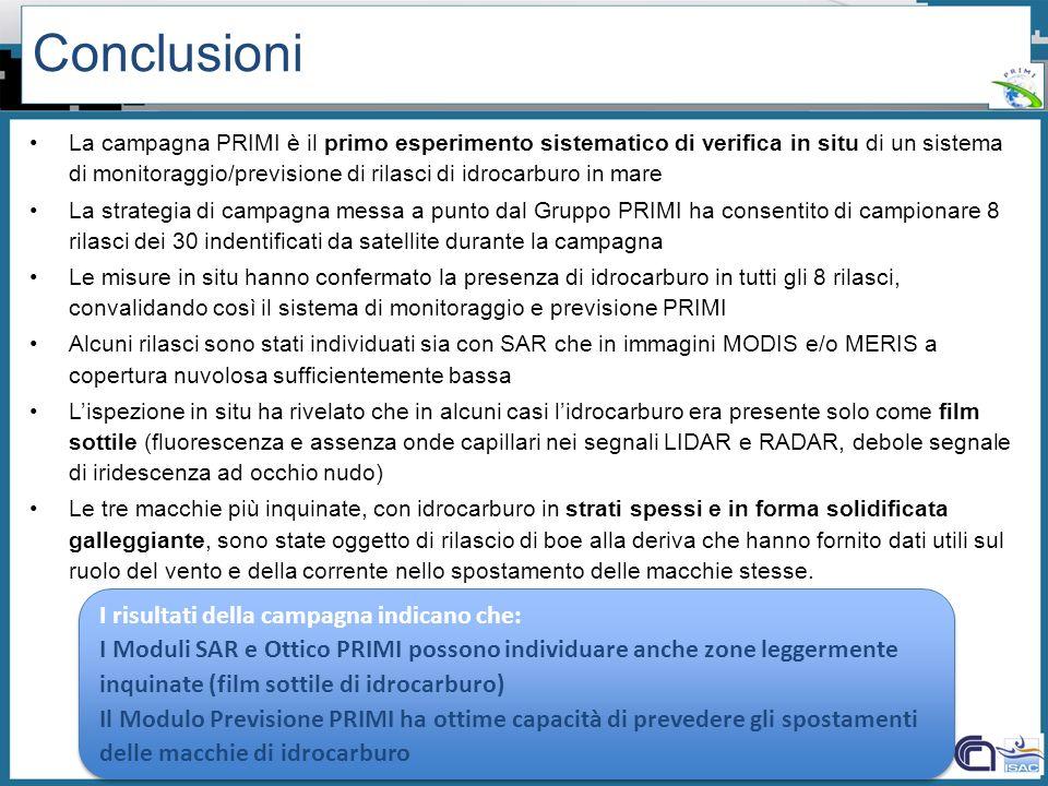 Workshop PRIMI (12 aprile 2011) - Il monitoraggio dallo spazio dellinquinamento marino da idrocarburi tra presente e futuro Conclusioni La campagna PR