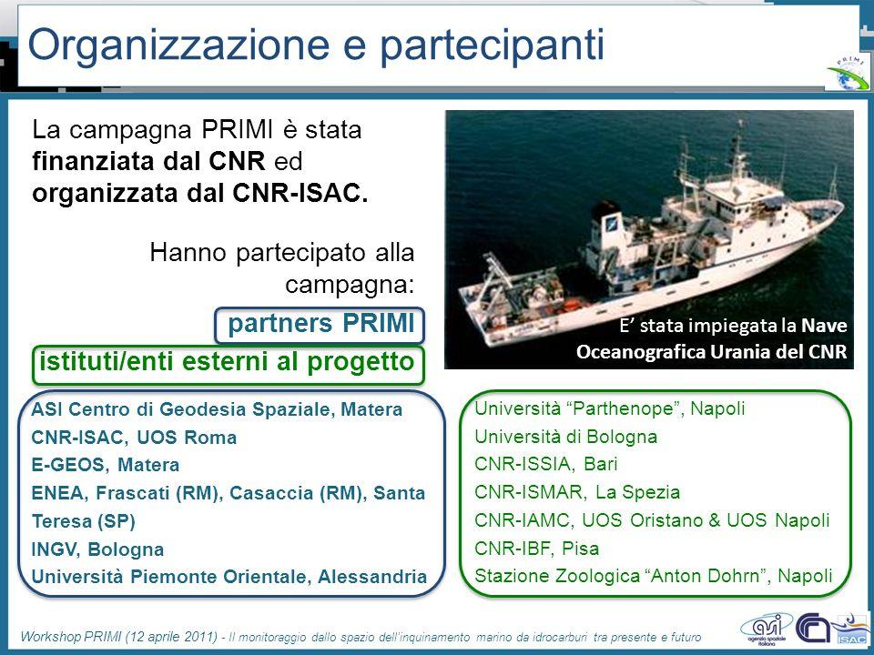 Workshop PRIMI (12 aprile 2011) - Il monitoraggio dallo spazio dellinquinamento marino da idrocarburi tra presente e futuro Organizzazione e partecipa