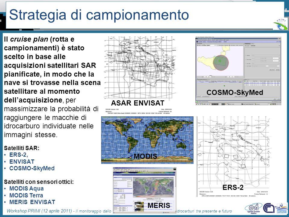 Workshop PRIMI (12 aprile 2011) - Il monitoraggio dallo spazio dellinquinamento marino da idrocarburi tra presente e futuro Strategia di campionamento