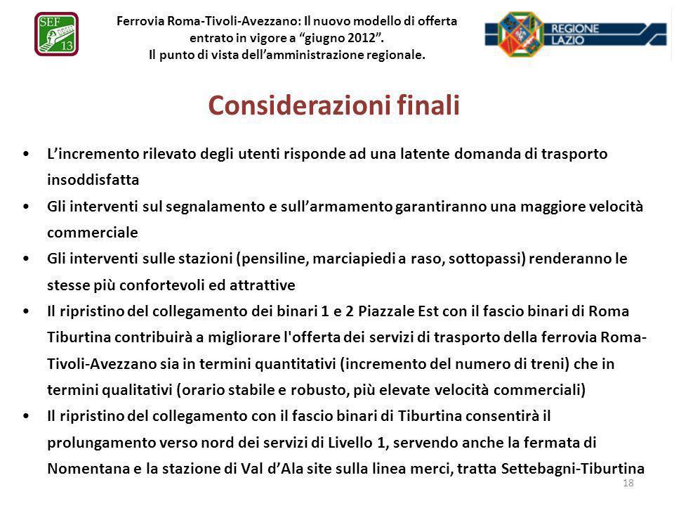Ferrovia Roma-Tivoli-Avezzano: Il nuovo modello di offerta entrato in vigore a giugno 2012. Il punto di vista dellamministrazione regionale. Considera