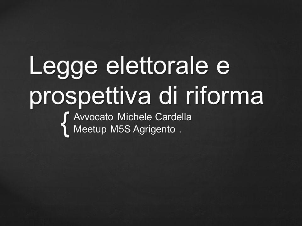 { Legge elettorale e prospettiva di riforma Avvocato Michele Cardella Meetup M5S Agrigento.