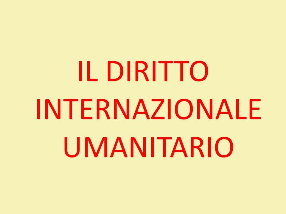 COSÈ IL DIRITTO INTERNAZIONALE UMANITARIO.