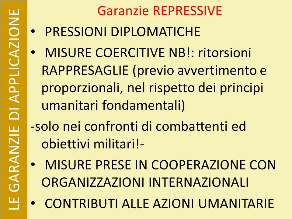 Garanzie REPRESSIVE PRESSIONI DIPLOMATICHE MISURE COERCITIVE NB!: ritorsioni RAPPRESAGLIE (previo avvertimento e proporzionali, nel rispetto dei princ