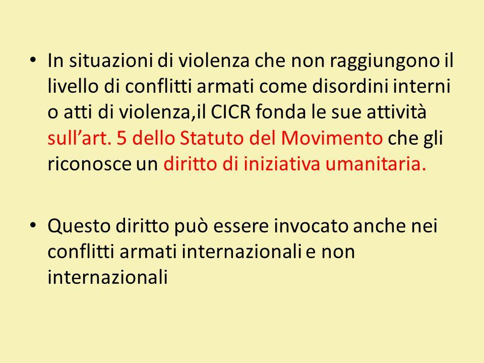 In situazioni di violenza che non raggiungono il livello di conflitti armati come disordini interni o atti di violenza,il CICR fonda le sue attività s