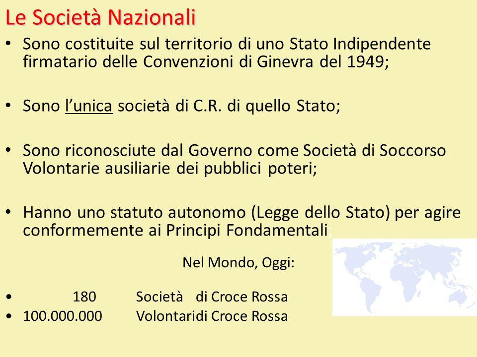 Le Società Nazionali Sono costituite sul territorio di uno Stato Indipendente firmatario delle Convenzioni di Ginevra del 1949; Sono lunica società di
