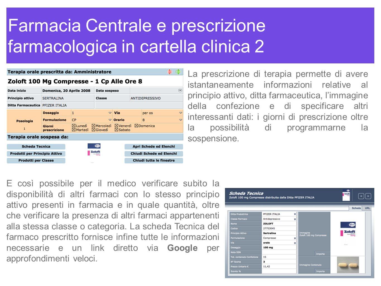 Farmacia Centrale e prescrizione farmacologica in cartella clinica 2 La prescrizione di terapia permette di avere istantaneamente informazioni relativ