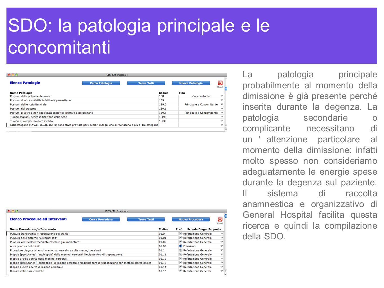 SDO: la patologia principale e le concomitanti La patologia principale probabilmente al momento della dimissione è già presente perché inserita durant