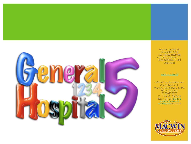 General Hospital 5.0 Copyright 2011 Tutti i diritti riservati. Registrazione S.I.A.E. n. 002034D002610 del 5/10/2001 www.macwin.it Official Distributo