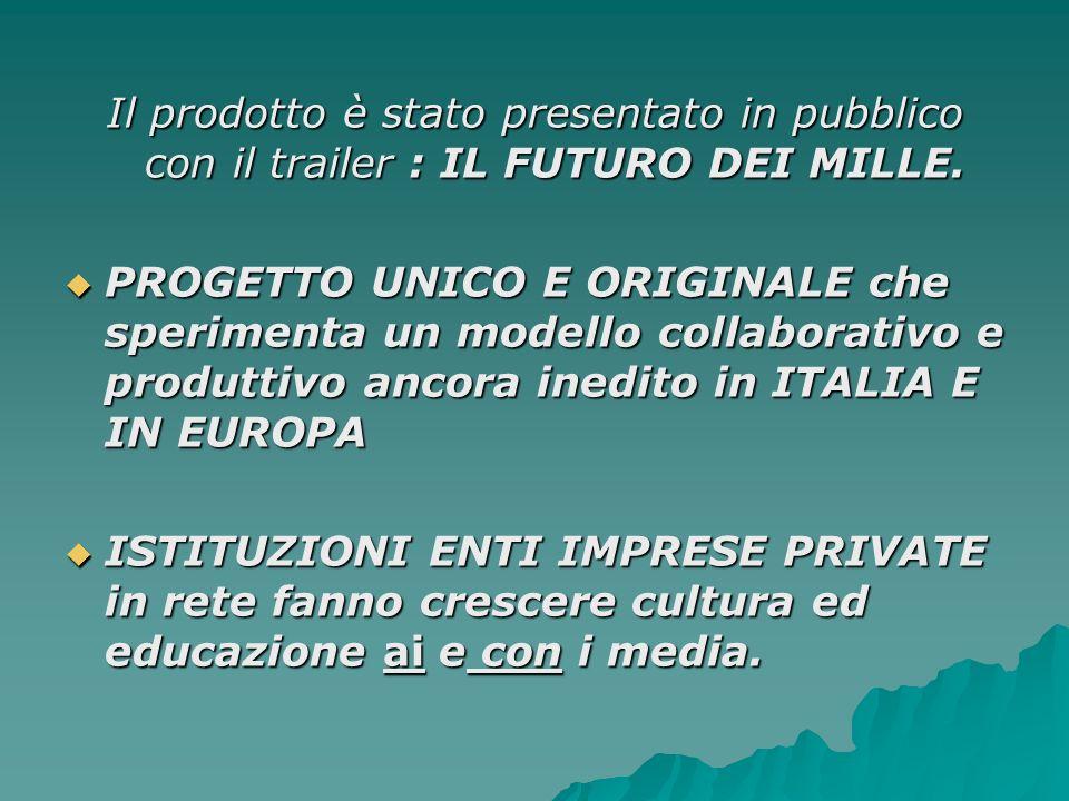 Il prodotto è stato presentato in pubblico con il trailer : IL FUTURO DEI MILLE.
