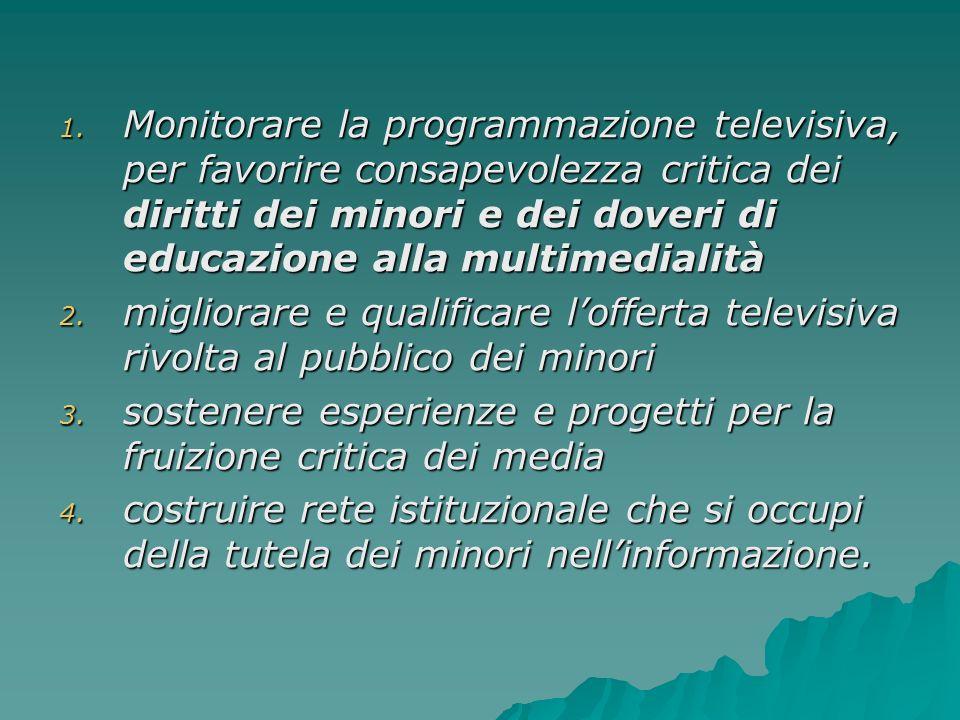 1. Monitorare la programmazione televisiva, per favorire consapevolezza critica dei diritti dei minori e dei doveri di educazione alla multimedialità
