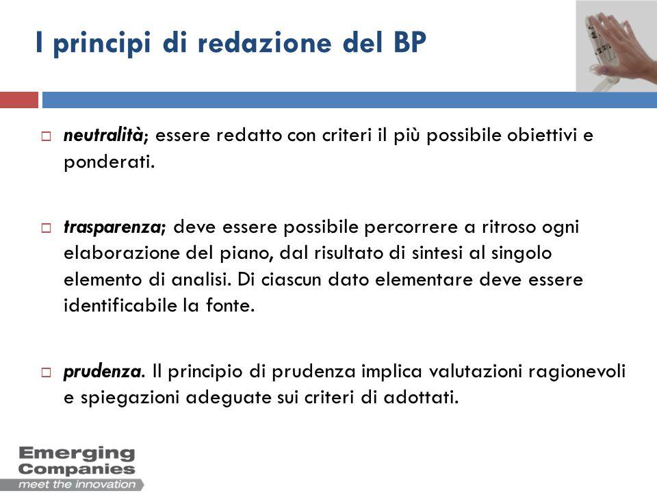 I principi di redazione del BP neutralità; essere redatto con criteri il più possibile obiettivi e ponderati. trasparenza; deve essere possibile perco