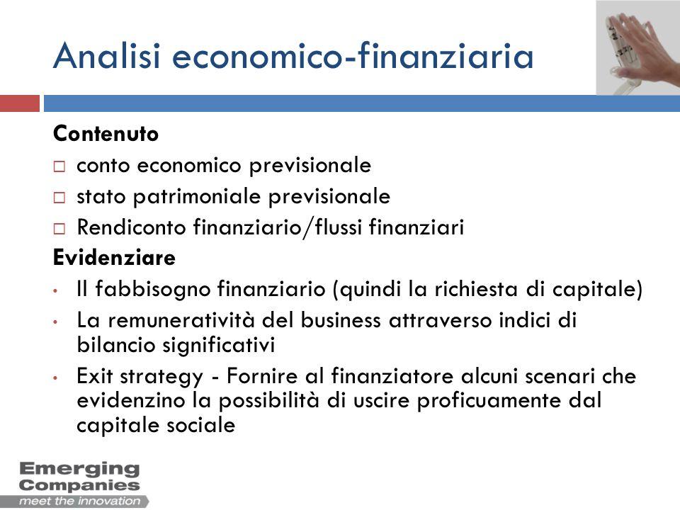 Analisi economico-finanziaria Contenuto conto economico previsionale stato patrimoniale previsionale Rendiconto finanziario/flussi finanziari Evidenzi